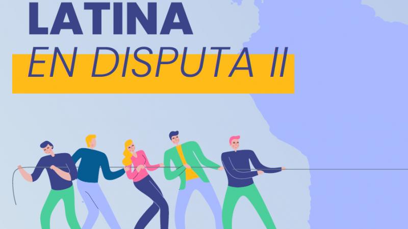 América Latina en disputa fase 2 Por Alfredo Serrano | Centro Estratégico Latinoamericano de Geopolítica (CELAG)