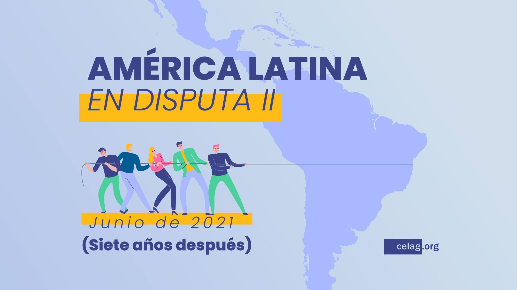 América Latina en disputa Centro Estratégico Latinoamericano de Geopolítica (CELAG)